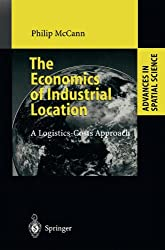The Economics of Industrial Location: A Logistics-Costs Approach (Advances in Spatial Science)