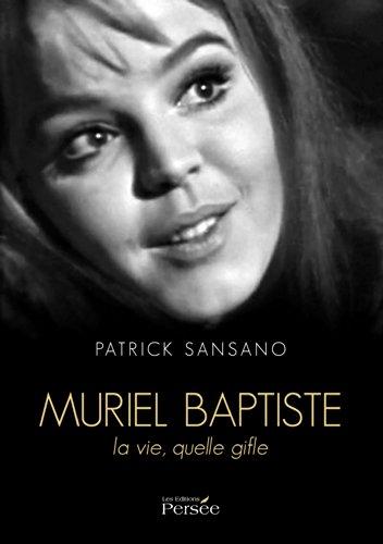 Muriel Baptiste: La vie, qu'elle gifle