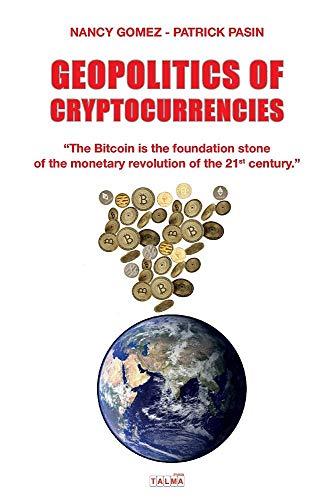 GEOPOLITICS OF CRYPTOCURRENCIES (Documents) por Nancy Gomez