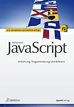 JavaScript (iX Edition): Einführung, Programmierung und Referenz (iX-Edition) von [Koch, Stefan]