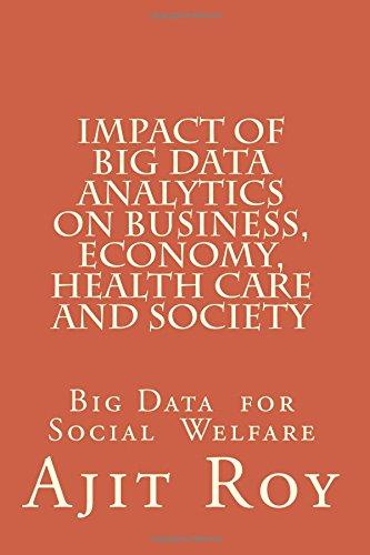 Impact of Big Data Analytics on Business, Economy, Health Care and Society: Impact on Society (Big Data Analytics-Series-4)