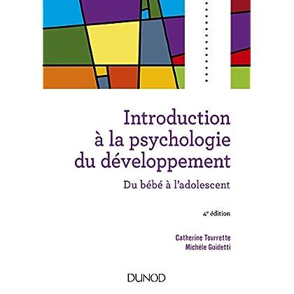 Introduction à la psychologie du développement - 4e éd. - Du bébé à l'adolescent