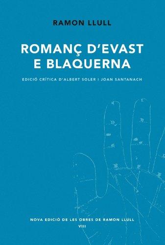 Romanç d'Evast e Blanquerna (Nova Edició de les Obres de Ramon Llull, Band 8) (Soler Eclipse)