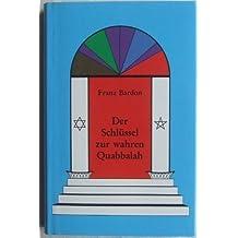 Der Schlüssel zur wahren Quabbalah