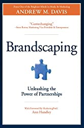 Brandscaping: Unleashing the Power of Partnerships (English Edition)