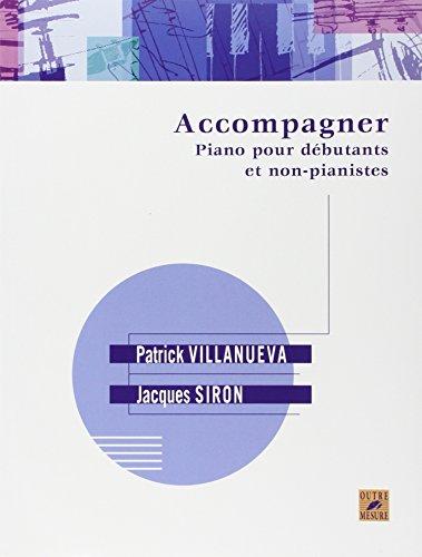 Accompagner piano pour débutants et non-pianistes par Patrick Villanueva
