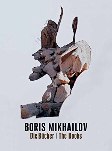 Boris Mikhailov: B?cher Books: Structures of Madness, or Why Shepherds Living in the Mountains Often Go Crazy / Photomania in Crimea by Inka Schube (2013-07-01)