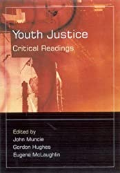 [(Youth Justice : Critical Readings)] [Edited by John Muncie ] published on (May, 2002)