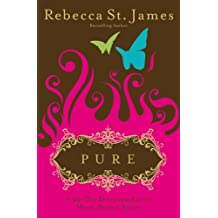 Pure: A 90-Day Devotional for the Mind, the Body & the Spirit by Rebecca St. James (2008-09-03)