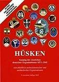 Katalog der Abzeichen deutscher Organisationen 1871 - 1945 einschließlich auslandsdeutscher und ausländischer Organisationen 2010