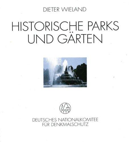 Dieter Wieland: Historische Parks und Gärten