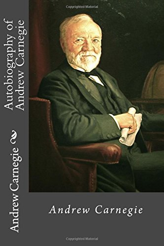 autobiography-of-andrew-carnegie