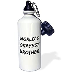 3dRose wb_221888_1 Worlds okayest brother in black handwritten like font Sports Water Bottle, 21 oz, White,