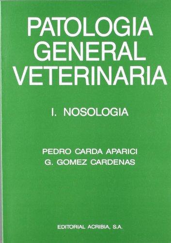 Patología general veterinaria, 1: nosología por Pedro Carda Aparici