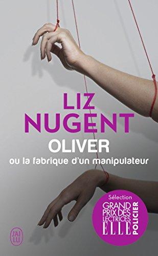 Oliver ou la fabrique d'un manipulateur par Liz Nugent