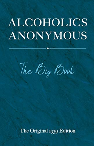 Alcoholics Anonymous: The Big Book (English Edition)