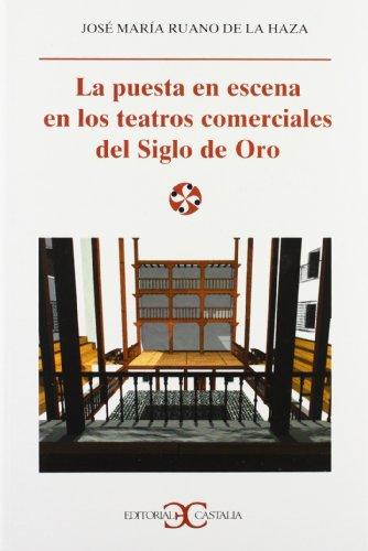 La puesta en escena en los teatros comerciales del Siglo de Oro                 . (LITERATURA Y SOCIEDAD. L/S.) por José María Ruano de la Haza