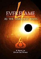 Everflame 4: As The Darkness Waits (English Edition)