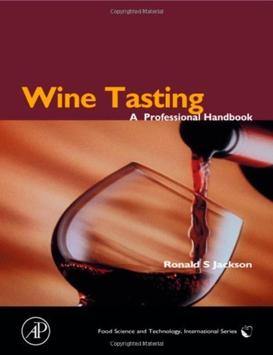 Wine Tasting: A Professional Handbook (Food Science and Technology) by Ronald S. Jackson (2002-02-15)