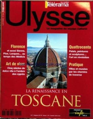 ULYSSE TELERAMA [No 64] du 01/01/1999 - LA RENAISSANCE EN TOSCANE - FLORENCE - ARTE DE VIVRE - 5 SIECLES DE DOLCE VITA - QUATTROCENTO - VILLAS - MUSEES PAR LES CHEMINS DE TRAVERSE.