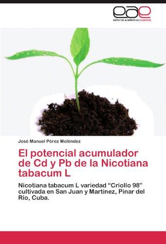 El potencial acumulador de Cd y Pb de la Nicotiana tabacum L: Nicotiana tabacum L variedad