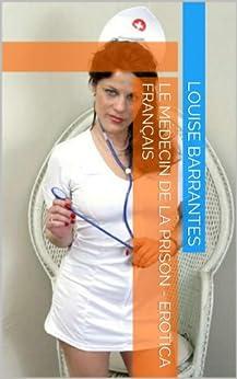 Le médecin de la prison - Erotica français par [Barrantes, Louise]