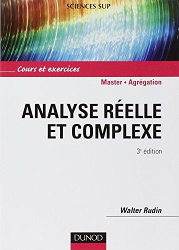Analyse réelle et complexe - 3ème édition - Cours et exercices NP