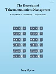 The Essentials of Telecommunications Management: A Simple Guide to Understanding a Complex Industry