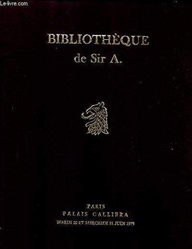 CATALOGUE DE VENTES AUX ENCHERES - BIBLIOTHEQUE DE SIR A. LIVRES ANCIENS EXEMPLAIRES IMPRIMES SUR PEAU DE VELIN - ARCHITECTURE ANTIQUITES DCORATION HISTOIRE NATURELLE - RELIURES AUX ARMES - PALAIS GALLIERA 10 ET 11 JUIN 1975.