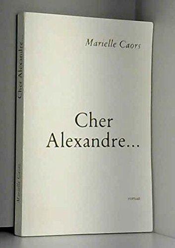 Cher Alexandre