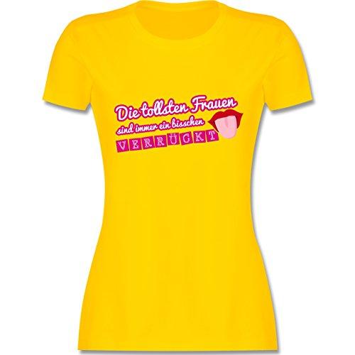Statement Shirts - Die tollsten Frauen sind immer ein bisschen verrückt - tailliertes Premium T-Shirt mit Rundhalsausschnitt für Damen Gelb
