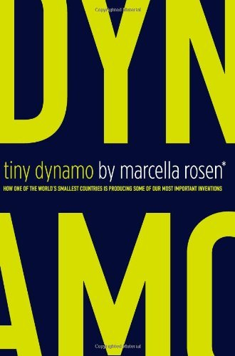 Marcella Rose (Tiny Dynamo How One of the Smallest Countries Is Producing Some of Our Most Important Inventions by Marcella Rosen (2012-12-24))