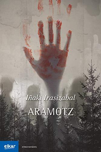 Aramotz (Ateko bandan Book 46) (Basque Edition) por Iñaki Irasizabal Izagirre