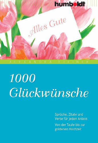 1000 Glückwünsche Sprüche Zitate Und Verse Für Jeden