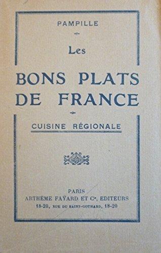 Pampille. Les Bons plats de France : Cuisine régionale