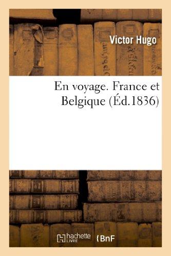 En voyage. France et Belgique par Victor Hugo