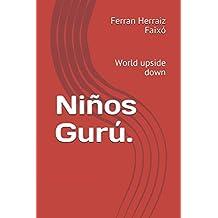 Niños Gurú: World upside down