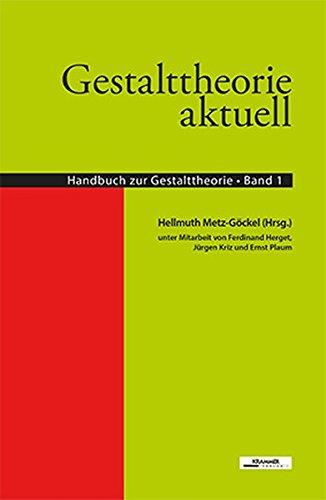 Gestalttheorie aktuell: Handbuch zur Gestalttheorie, Band 1