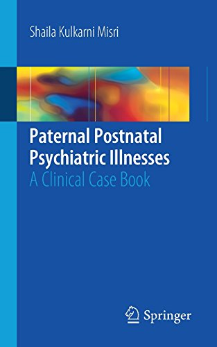Paternal Postnatal Psychiatric Illnesses: A Clinical Case Book