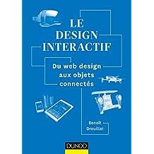 Le design interactif : Du web design aux objets connectés (Hors collection)