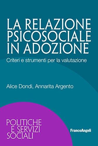 La relazione psicosociale adozione Criteri e strumenti per la valutazione
