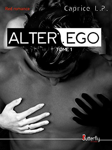 ALTER EGO: #Tome 1 (Red Romance)