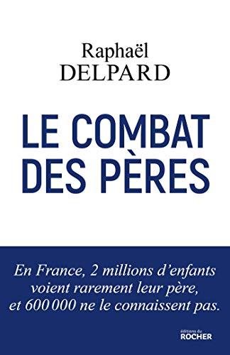 Le Combat des pères par Raphael Delpard