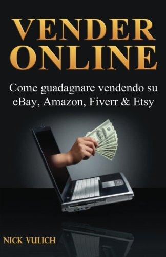 vendere-online-come-guadagnare-vendendo-su-ebay-amazon-fiverr-etsy