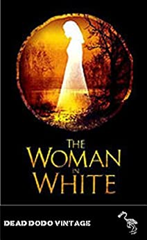 The Woman in White (Illustrated Edition) by [Collins, Wilkie]