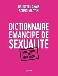 Dictionnaire émancipé de sexualité : Sans tabou ni idée reçue