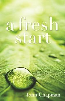 A Fresh Start by [Chapman, John]