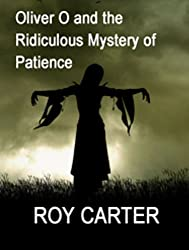Oliver O and the Ridiculous Mystery of Patience