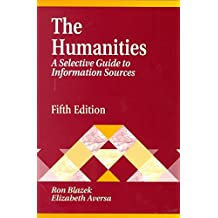 [The Humanities: A Selective Guide to Information Sources] (By: Robert A. Rogers) [published: June, 2000]