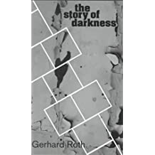 The Story of Darkness. (Studies in Austrian Literature, Culture, and Thought. Translation Series) by Gerhard Roth (1999-01-15)